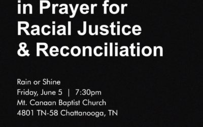 CHATTANOOGA AREA CHURCHES TO HOLD PRAYER RALLY:   SEEKING RACIAL JUSTICE AND RECONCILIATION