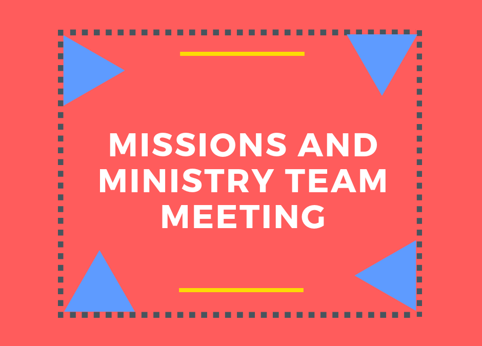 Missions and Ministry Team Meeting (August)