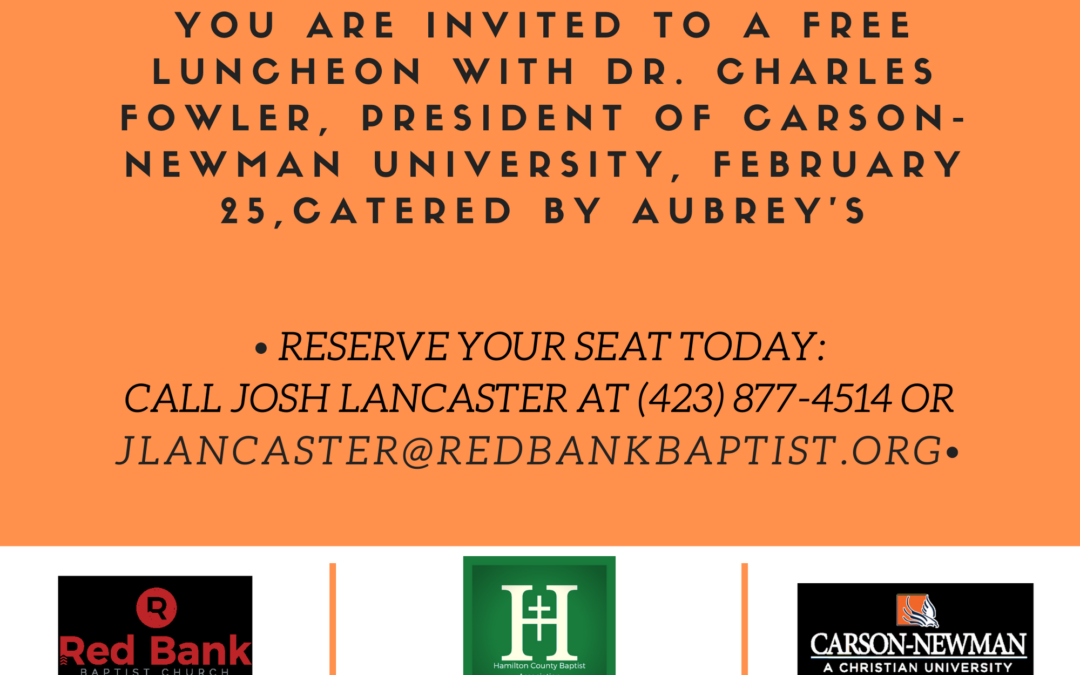 Luncheon with Dr. Charles Fowler, President of Carson Newman